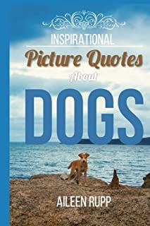 Dog Quotes: Inspirational Picture Quotes about Dogs