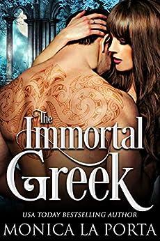 The Immortal Greek (The Immortals Book 2) by [Monica La Porta]