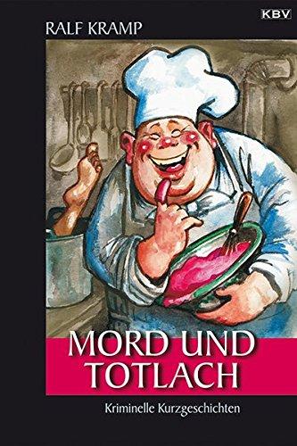 Mord und Totlach: Kriminelle Kurzgeschichten (KBV-Krimi)