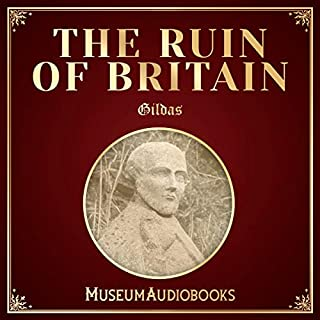The Ruin of Britain                   By:                                                                                                                                 Gildas                               Narrated by:                                                                                                                                 George Irving                      Length: 3 hrs and 4 mins     Not rated yet     Overall 0.0