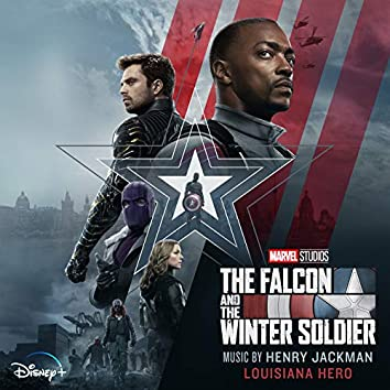 """Louisiana Hero (From """"The Falcon and the Winter Soldier"""")"""
