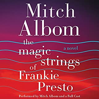 The Magic Strings of Frankie Presto     A Novel              Written by:                                                                                                                                 Mitch Albom                               Narrated by:                                                                                                                                 Mitch Albom,                                                                                        Paul Stanley,                                                                                        George Guidall                      Length: 9 hrs and 43 mins     8 ratings     Overall 4.8