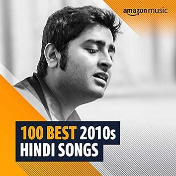 100 Best 2010s Hindi Songs