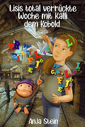 Lisis total verrückte Woche mit Kalli dem Kobold: Ein Kinderbuch zum Vorlesen und...