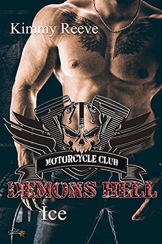 Demons Hell MC: Ice (Demons Hell MC Reihe 5)