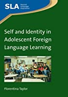 Self and Identity in Adolescent Foreign Language Learning (Second Language Acquisition)