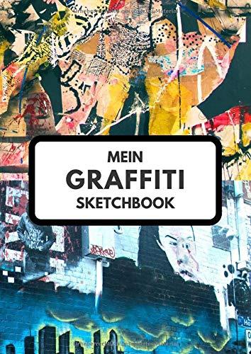 Mein Graffiti Sketchbook: A4 | Blanko Skizzenbuch mit 120 Seiten für 120 graffiti pieces / Ideales Geschenk für einen Künstler