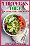 the pegan diet for beginners and dummies: easy recipes for healthy weight loss and healthy living