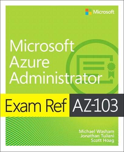 Exam Ref Az-103 Microsoft Azure Administrator