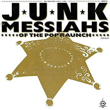 Messiahs Of The Pop Raunch (Remastered Edition)