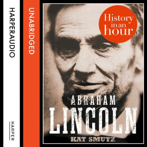 Abraham Lincoln: History in an Hour audiobook cover art