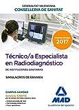 Técnico/a Especialista en Radiodiagnóstico de Instituciones Sanitarias de la Conselleria de Sanitat de la Generalitat Valenciana. Simulacros de examen