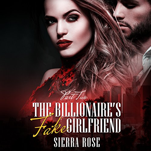 The Billionaire's Fake Girlfriend, Part 2 audiobook cover art
