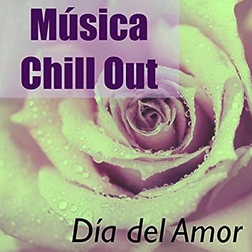 Música Chill Out - Día del Amor: Canciones Relajantes por Escapadas Románticas y de Pasión