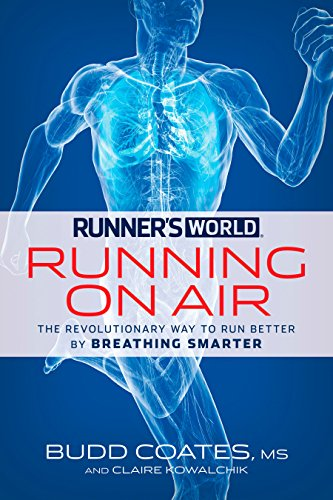 Runner's World Running on Air: The Revolutionary Way to Run Better by Breathing Smarter (English Edition)