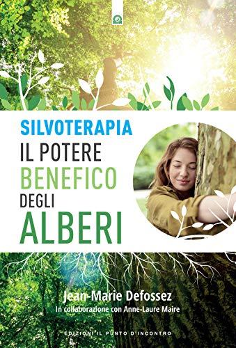 Silvoterapia. Il potere benefico degli alberi