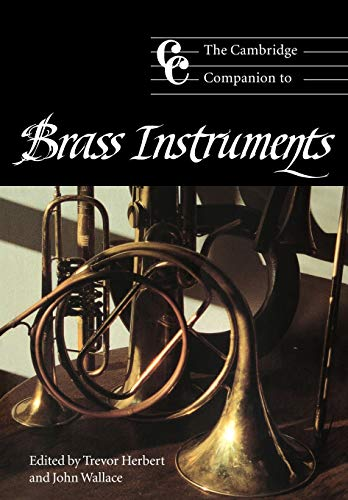 The Cambridge Companion to Brass Instruments Paperback: Cambridge Companions to Music