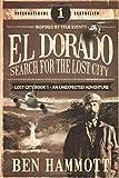 EL DORADO - BOOK 1 - Search for the Lost City: An Unexpected Adventure