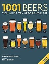 1001 Beers: You Must Try Before You Die by Adrian Tierney-Jones (2013-10-07)