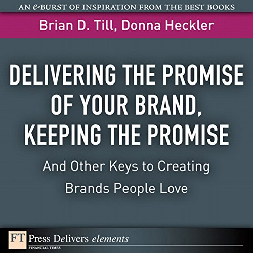 Delivering the Promise of Your Brand                   By:                                                                                                                                 Donna Heckler,                                                                                        Brian D. Till                               Narrated by:                                                                                                                                 Jennifer Van Dyck                      Length: 11 mins     Not rated yet     Overall 0.0