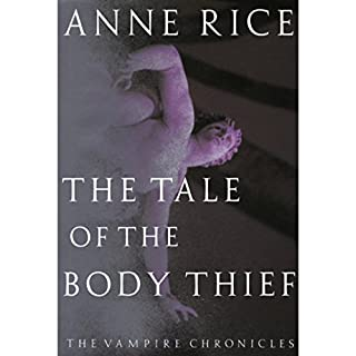 The Tale of the Body Thief     The Vampire Chronicles, Book 4              Written by:                                                                                                                                 Anne Rice                               Narrated by:                                                                                                                                 Simon Vance                      Length: 18 hrs and 2 mins     19 ratings     Overall 4.6