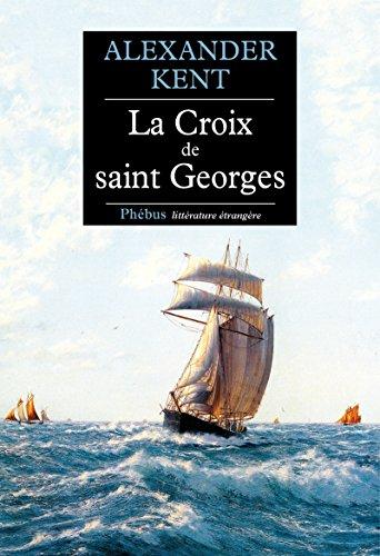 La Croix de saint Georges: Une aventure de Richard Bolitho (Littérature étrangère)