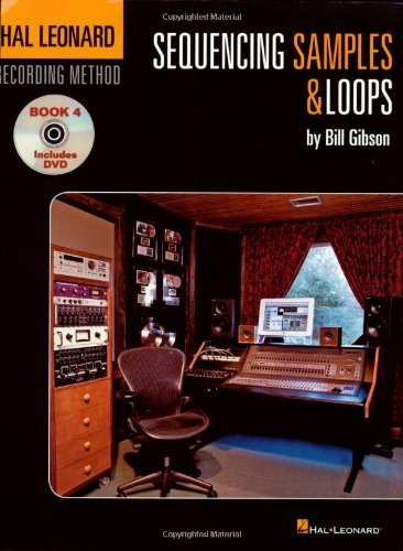 Hal Leonard Recording Method - Book 4: Sequencing Samples & Loops: Music Pro Guides (v. 4) by Bill Gibson (2007-08-02)