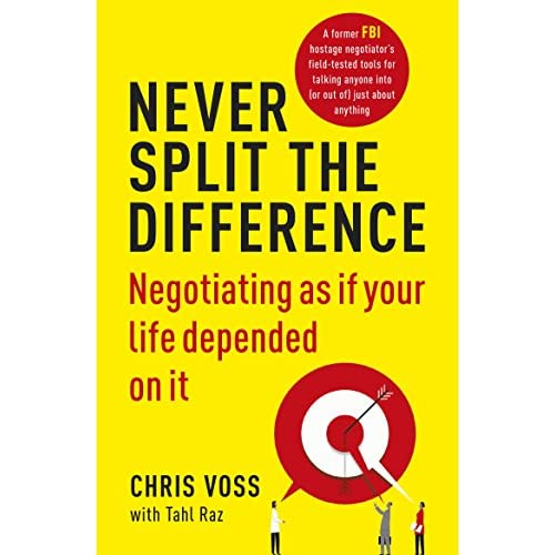 Never Split the Difference: Negotiating as if Your Life Depended on It [Lingua inglese]