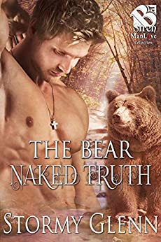 The Bear Naked Truth [Bear Essentials] by [Stormy Glenn]
