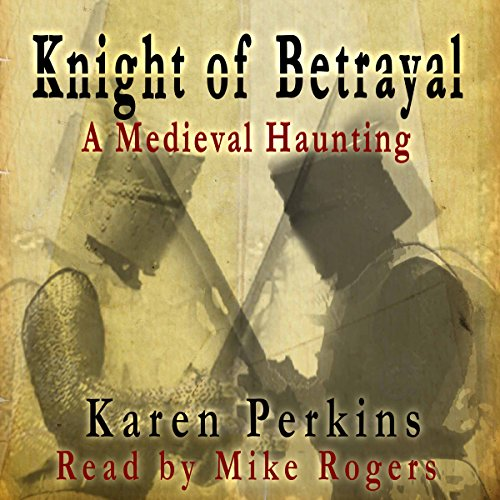 Knight of Betrayal: A Medieval Haunting audiobook cover art