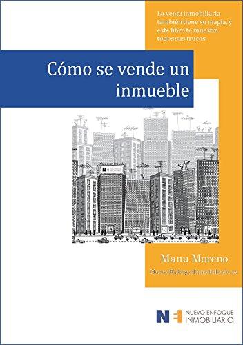 Cómo se vende un inmueble: La venta inmobiliaria también tiene su magia, y este libro te muestra todos sus trucos… (Marketing inmobiliario nº 1) eBook: Moreno, Manu: Amazon.es: Tienda Kindle