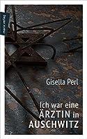 Ich war eine Aerztin in Auschwitz