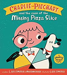 Charlie Piechart and the Case of the Missing Pizza Slice by Eric Comstock & Marilyn Sadler, illustrated by Eric Comstock