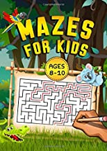 Mazes For Kids Ages 8-10: 100 Mazes Workbook For Kids Ages 8-10, 3 Difficulty levels + Bonus Level, Large Size Pages (8.5''x11.5''), Improve motor control and Build Confidence!