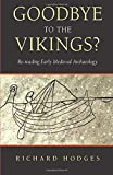 Goodbye to the Vikings?: Re-Reading Early Medieval Archaeology - Richard Hodges