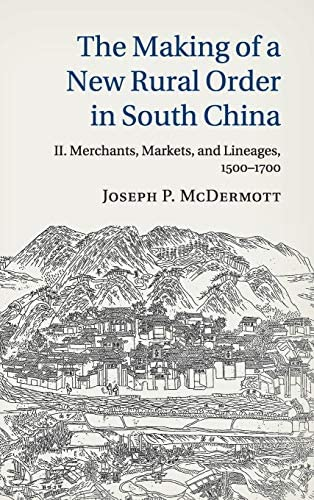 The Making of a New Rural Order in South China Volume 2 Merchants Markets and Lineages 1500 product image
