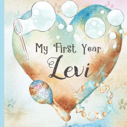 Levi: Record and Celebrate Your  Baby's 1st Year With This Baby Album and Memory Book and First Milestone Journal