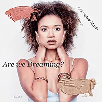 Are We Dreaming?