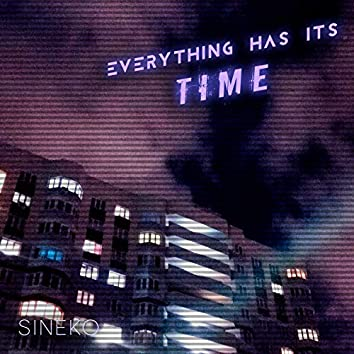 Everything Has its Time