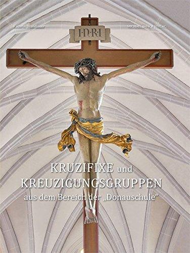 """Kruzifixe der Donauschule\"""" (Studien zur internationalen Architektur- und Kunstgeschichte)"""