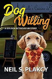 Dog Willing: A Golden Retriever Mystery (Golden Retriever Mysteries Book 12)