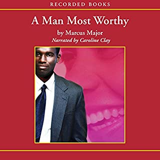 A Man Most Worthy                   By:                                                                                                                                 Marcus Major                               Narrated by:                                                                                                                                 Caroline Clay                      Length: 11 hrs and 11 mins     81 ratings     Overall 4.4