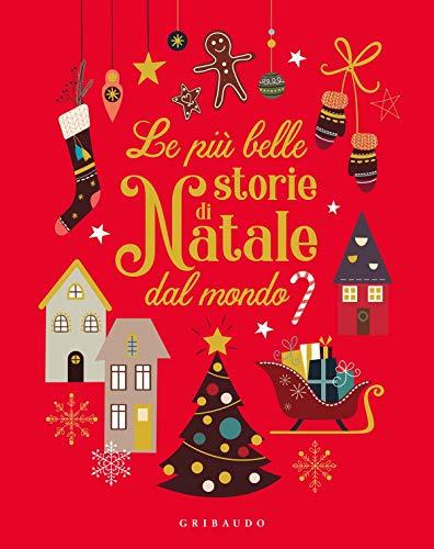 Le più Belle Storie di Natale dal Mondo
