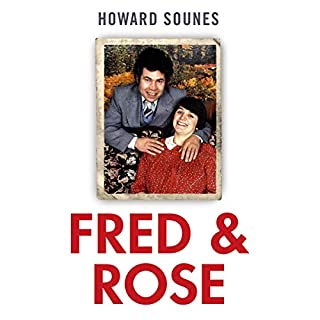 Fred and Rose     The Full Story of Fred and Rose West and the Gloucester House of Horrors              By:                                                                                                                                 Howard Sounes                               Narrated by:                                                                                                                                 Jonathan Oliver                      Length: 12 hrs and 28 mins     43 ratings     Overall 4.5