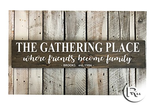 Wood Sign | Custom Family Name and Establish Year | The Gathering Place - Where Friends become Family | 34' x 7' White Lettering | Gather