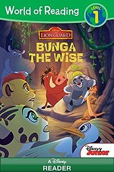 World of Reading: Lion Guard: Bunga the Wise: Level 1 (Disney Reader (ebook)) by [Disney Book Group, Disney Storybook Art Team]