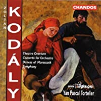 Zoltan Kodaly: Theater Overture / Concerto for Orchestra / Dances of Marossz茅k / Symphony in C - BBC Philharmonic / Yan Pascal Tortelier (2000-06-27)