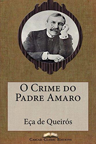 O Crime do Padre Amaro (Com biografia do autor e índice activo) (Grandes Clássicos Luso-Brasileiros Livro 4)