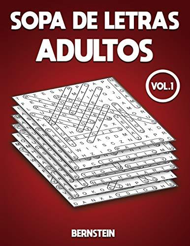 Sopa de letras adultos: 200 Sopa de letras para Adultos con Soluciones - Entrena la Memoria y la Lógica Vol 1