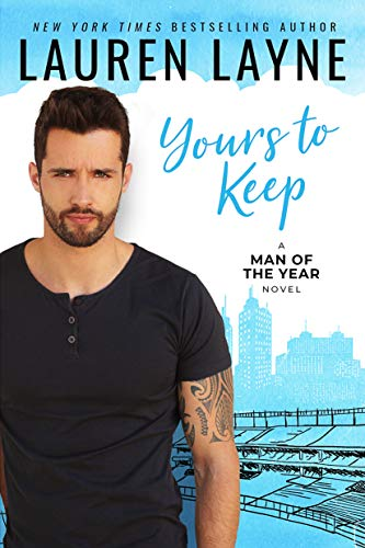 Yours to Keep (Man of the Year Book 2) by [Lauren Layne]